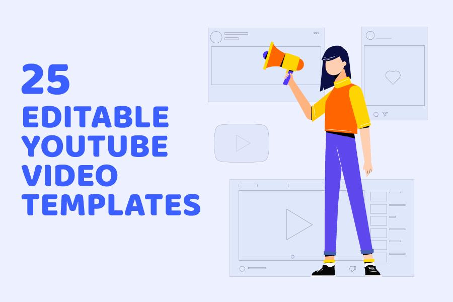 25 Editable YouTube Video Templates