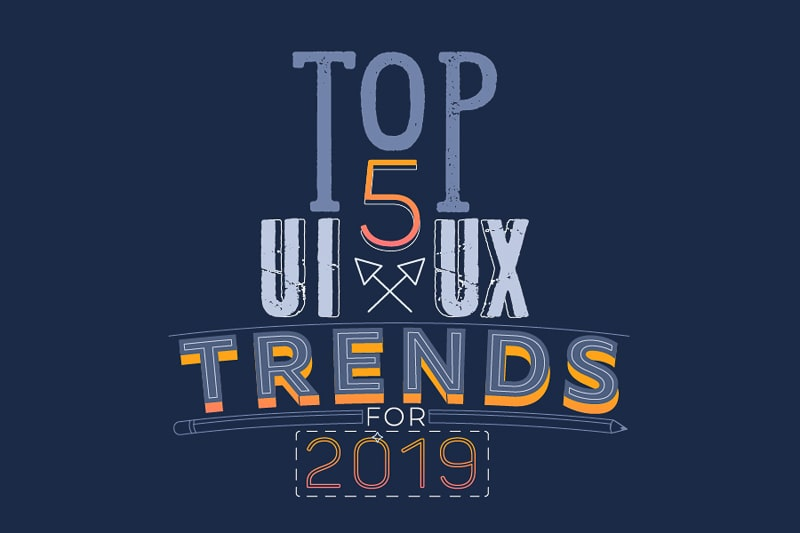 Top 5 UI/UX Trends for 2019