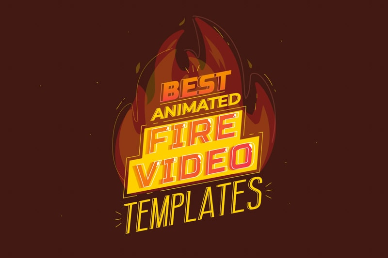 15+ Best Fire Animation Video Templates